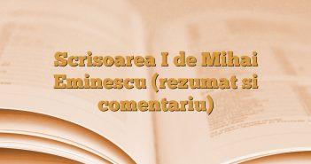 Scrisoarea I de Mihai Eminescu (rezumat si comentariu)