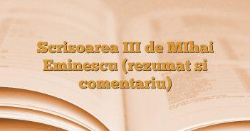 Scrisoarea III de MIhai Eminescu (rezumat si comentariu)