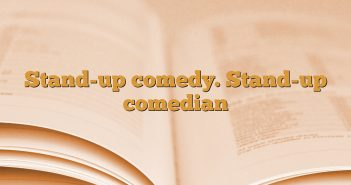 Stand-up comedy. Stand-up comedian