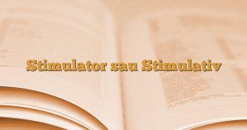Stimulator sau Stimulativ