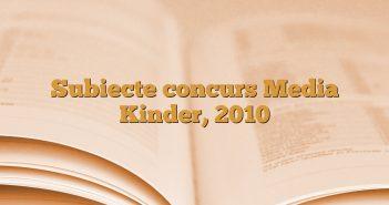 Subiecte concurs Media Kinder, 2010