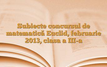 Subiecte concursul de matematică Euclid, februarie 2013, clasa a III-a