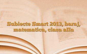 Subiecte Smart 2013, baraj, matematica, clasa aIIa