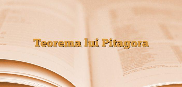 Teorema lui Pitagora