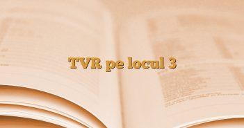 TVR pe locul 3