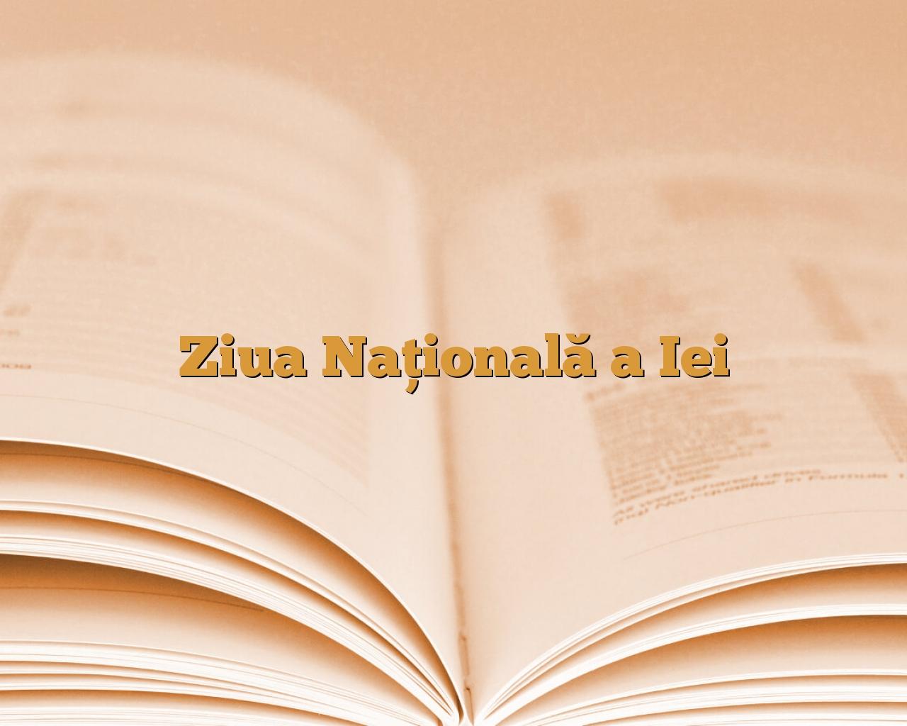 ziua națională a iei anideșcoală ro
